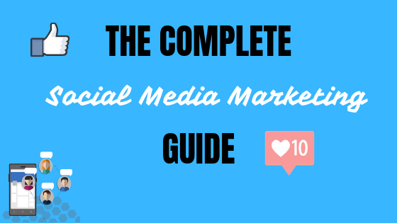 The Complete Social Media Marketing Guide