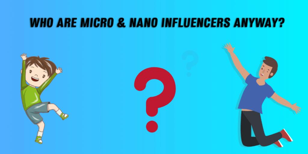micro influencer and nano influencers