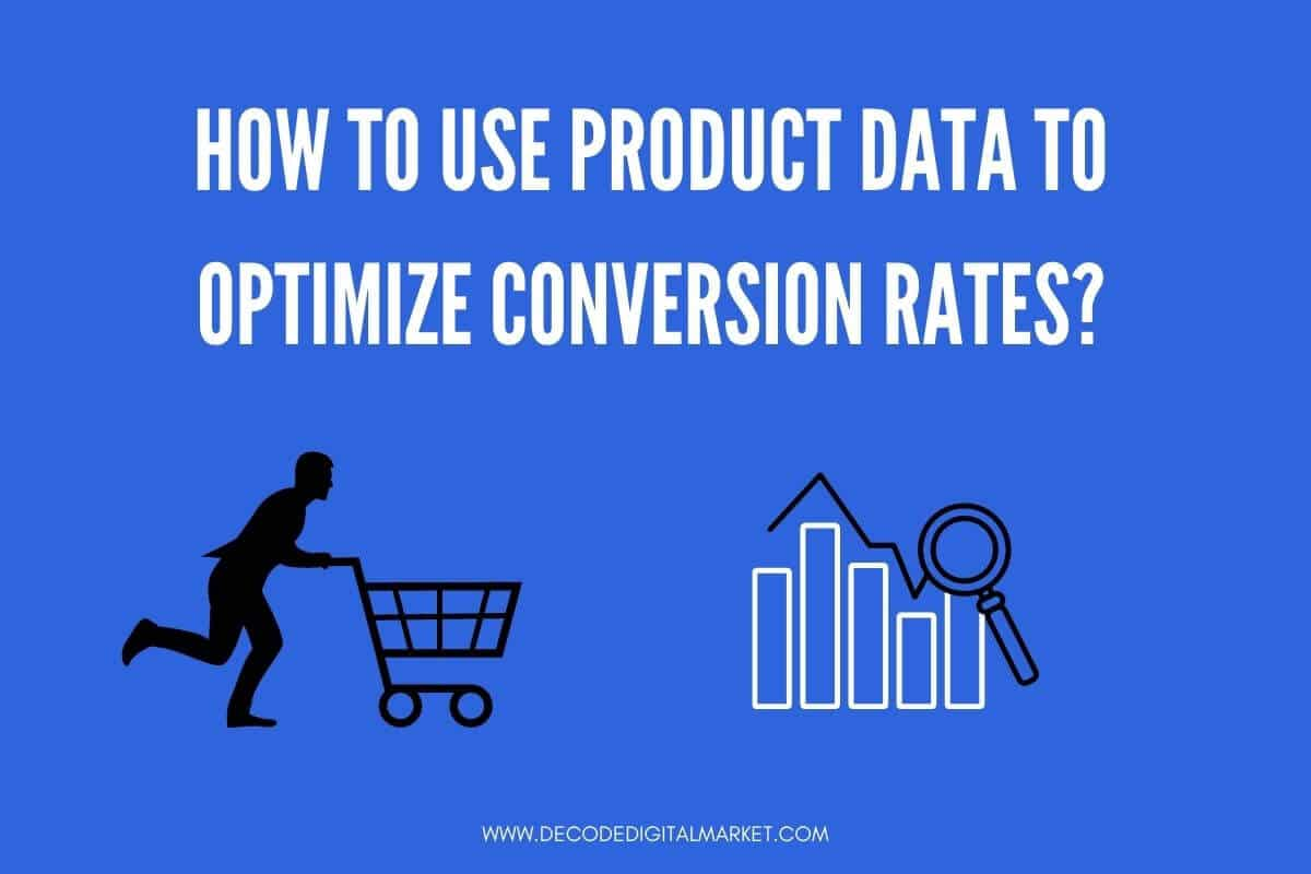 how to use product data to optimize conversion rates